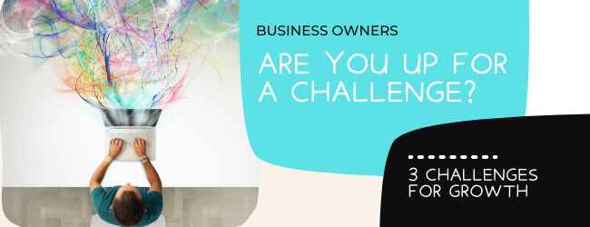 Business Owners, Are You Up For A Challenge?